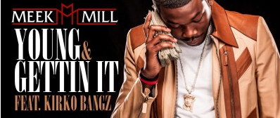 Meek Mill ft. Kirko Bangz - Young and Gettin It