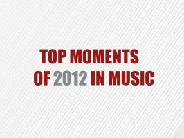 Top Moments of 2012 in Music
