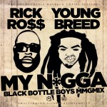 rick-ross-ft-young-breed-my-ngga-remix-black-bottle-boys-mmgmix