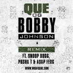 "Que ft. Snoop Dogg, A$AP Ferg & Pusha T – ""OG Bobby Johnson"""